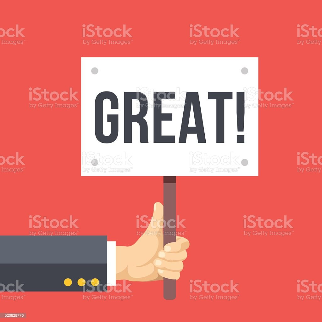 Hand holds sign with word great. Great work, job done vector art illustration