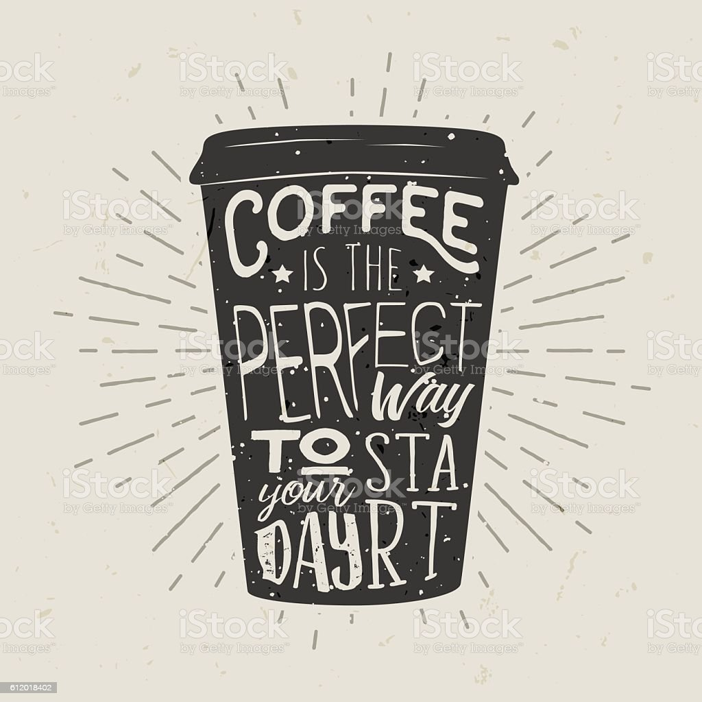 Hand-drawn silhouette paper cup of coffee with lettering. vector art illustration