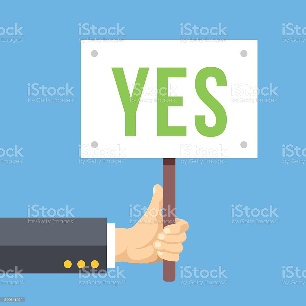 Hands holds sign with YES word. Vote, positive reaction, happiness vector art illustration