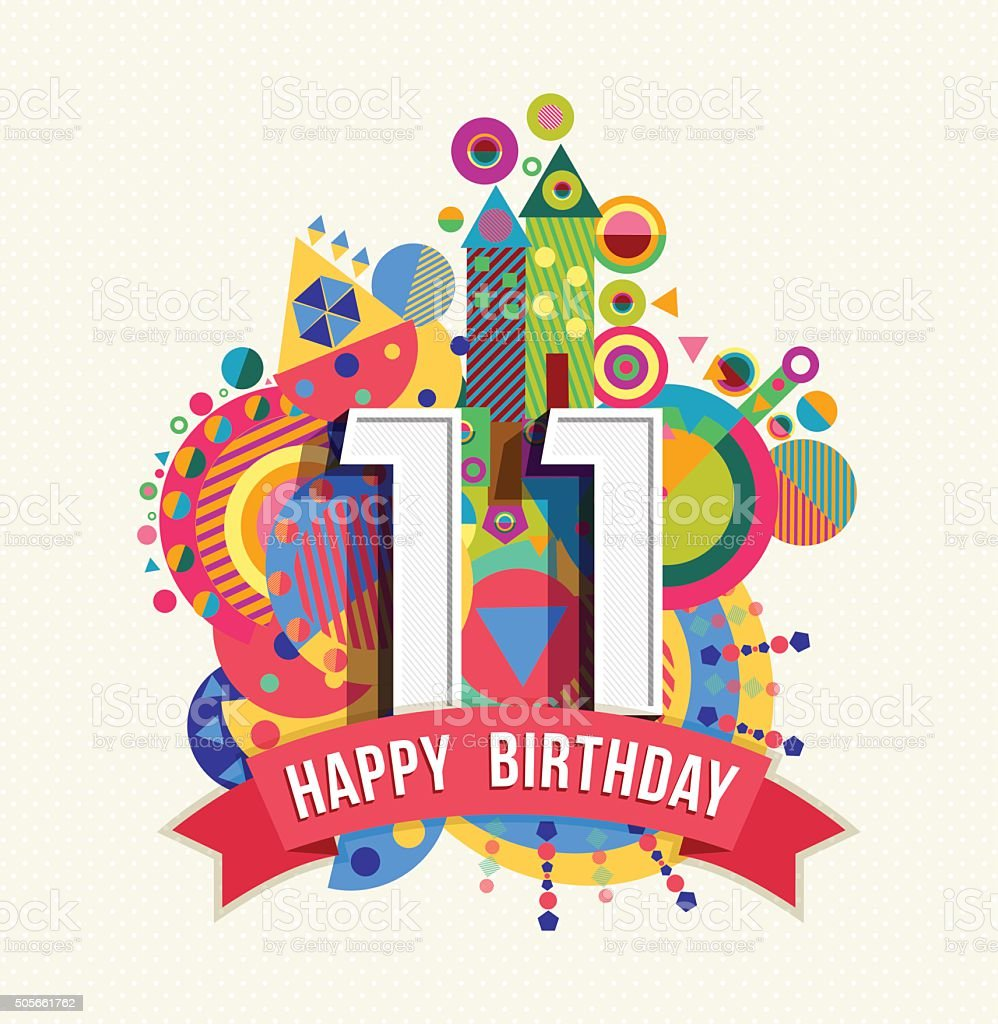 Happy birthday 11 year greeting card poster color vector art illustration