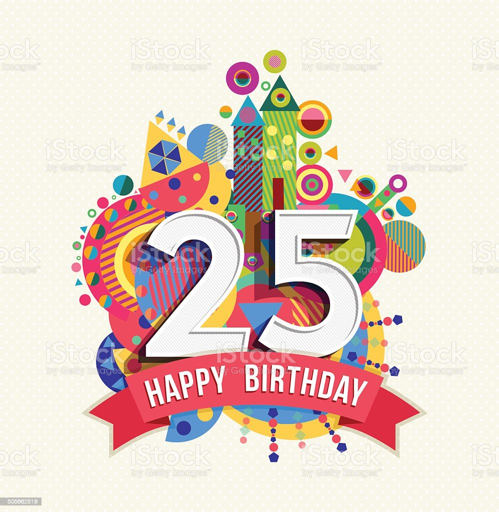 Happy birthday 25 year greeting card poster color vector art illustration