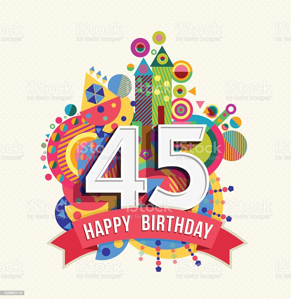 Happy birthday 45 year greeting card poster color vector art illustration