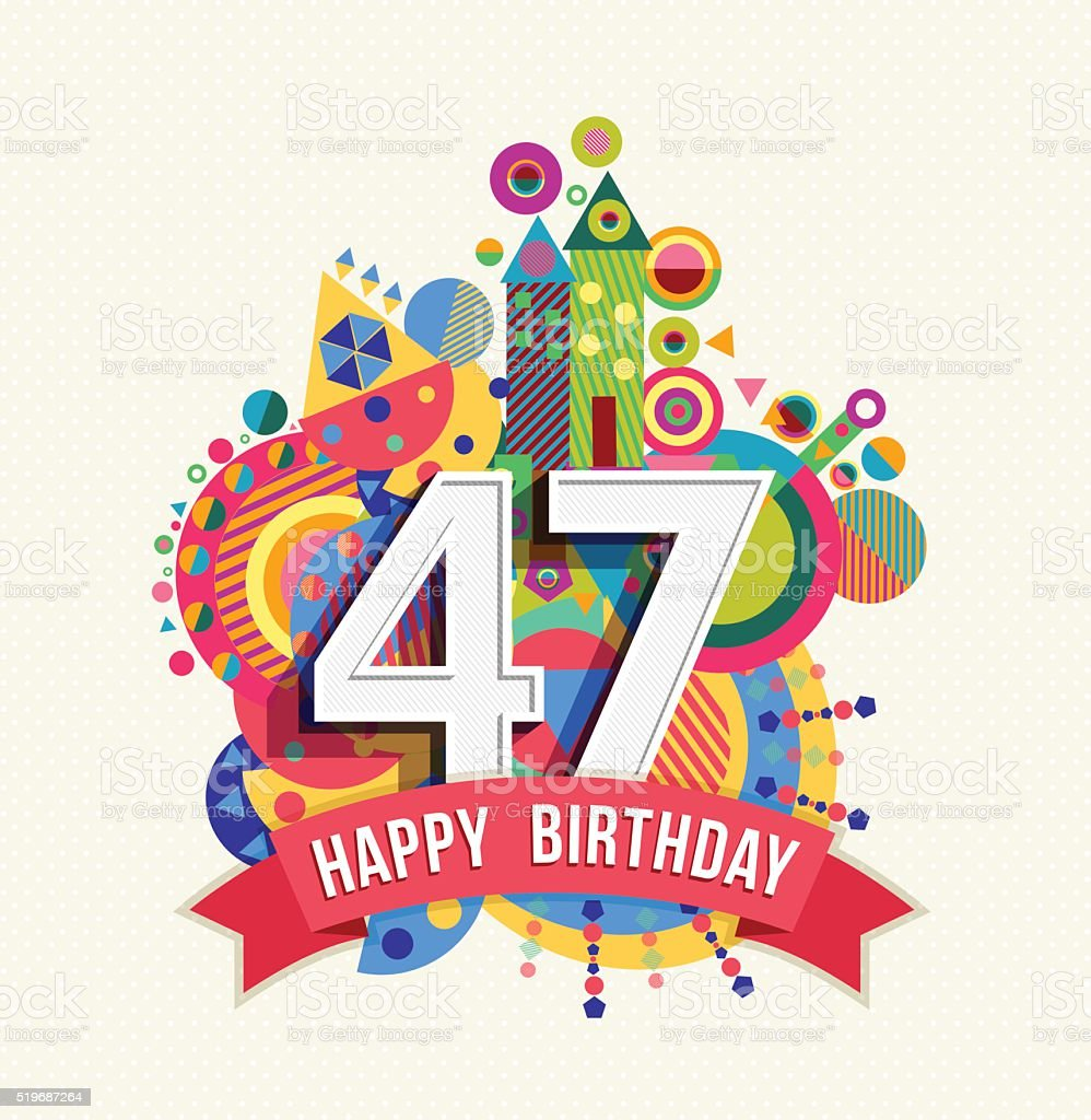 Happy birthday 47 year greeting card poster color vector art illustration