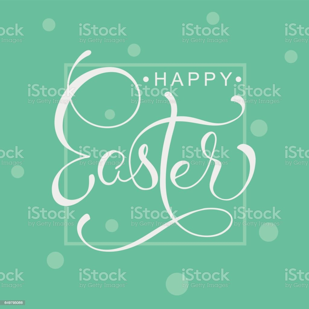 Happy Easter words on green background frame. Calligraphy letter vector art illustration