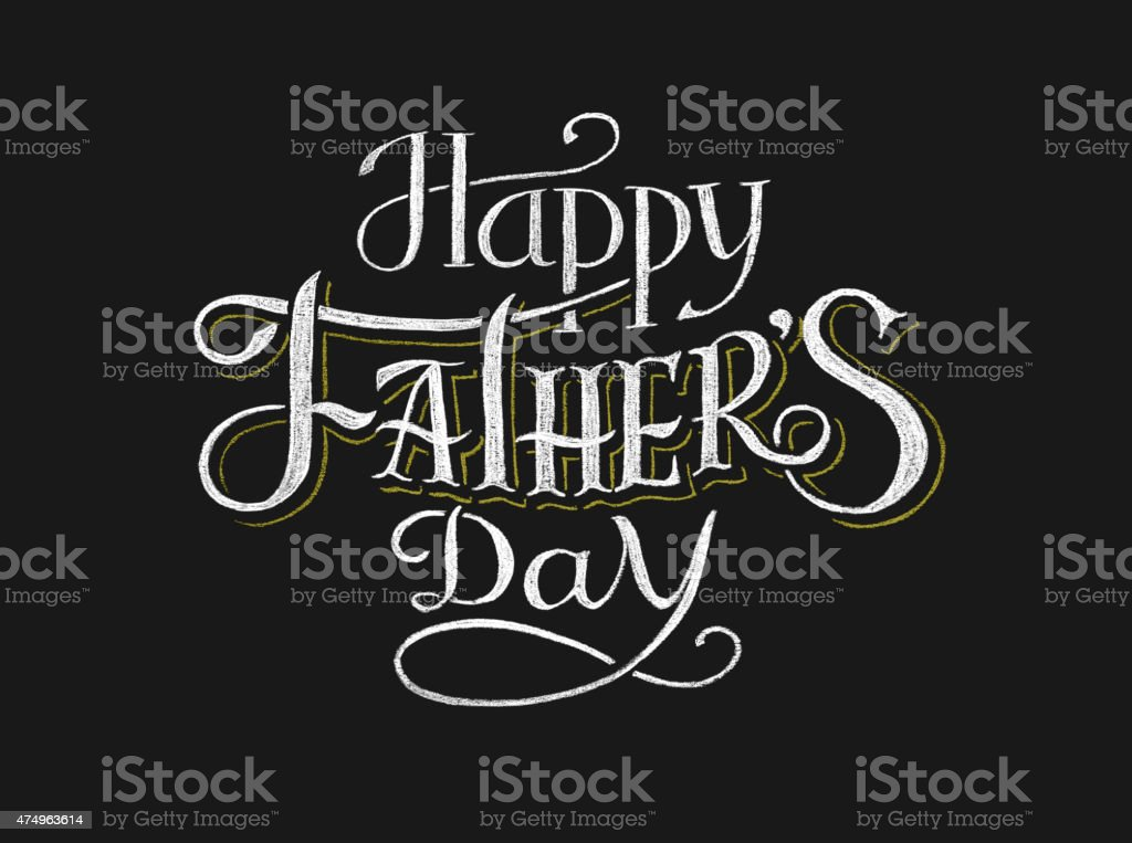Happy Father's Day. Lettering on chalkboard vector art illustration