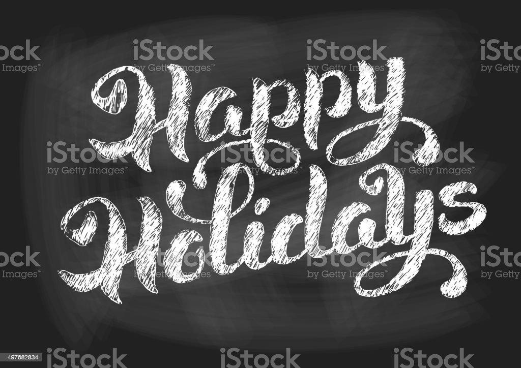 Happy holidays vintage chalked lettering vector art illustration