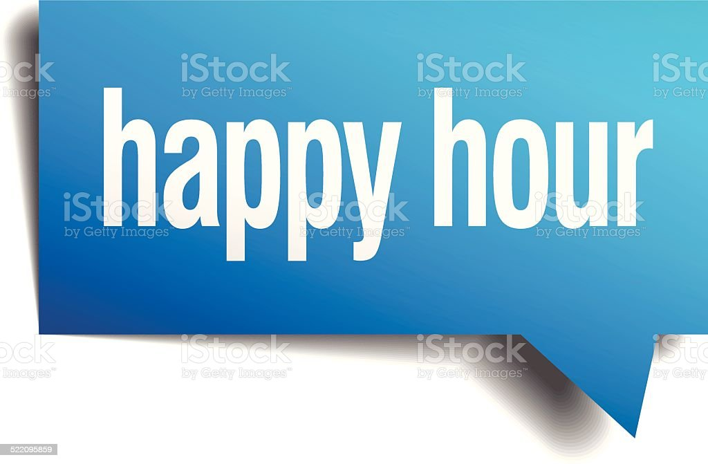 happy hour blue 3d realistic paper speech bubble vector art illustration