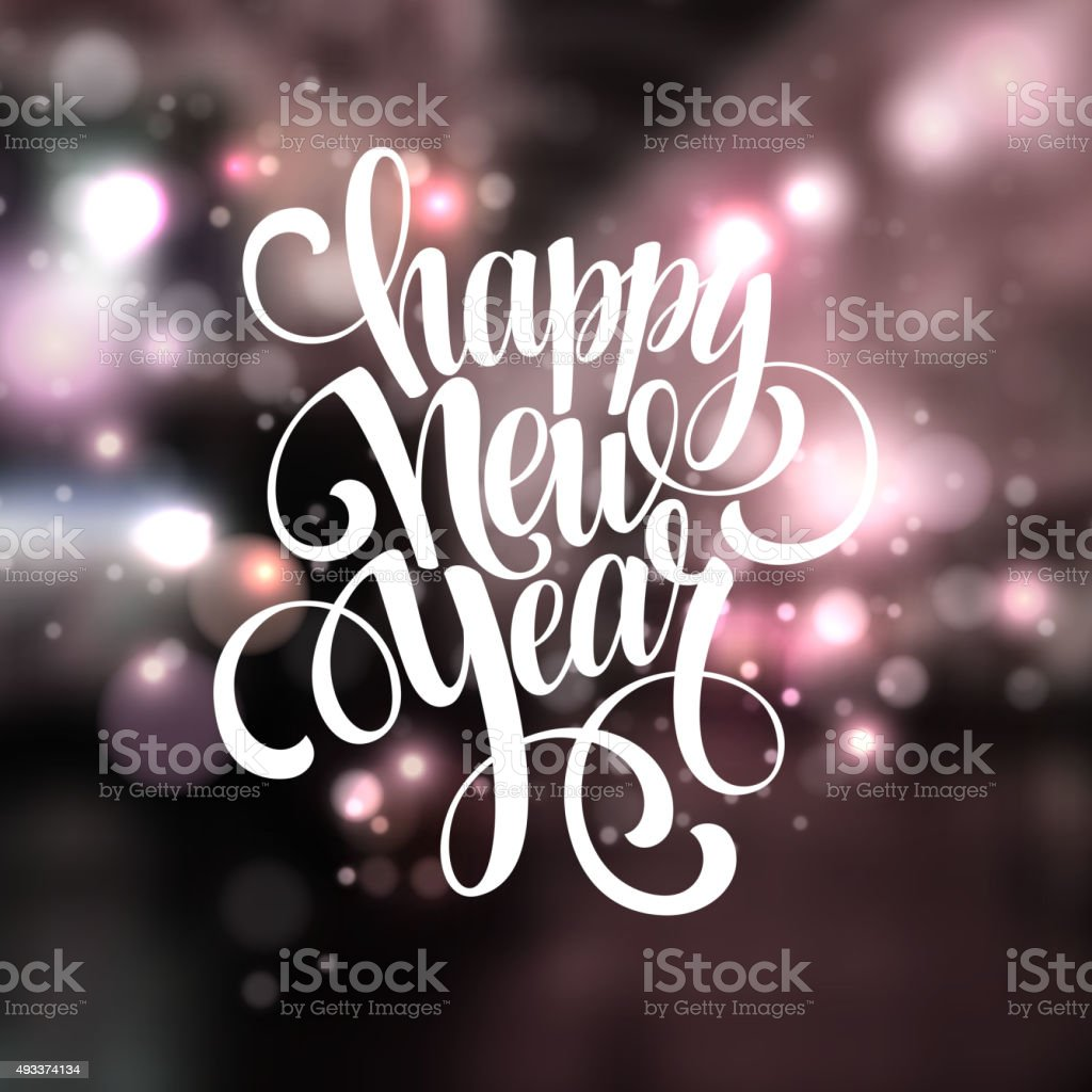 New Year, Handwritten Typography over blurred background. Vector illustration vector art illustration