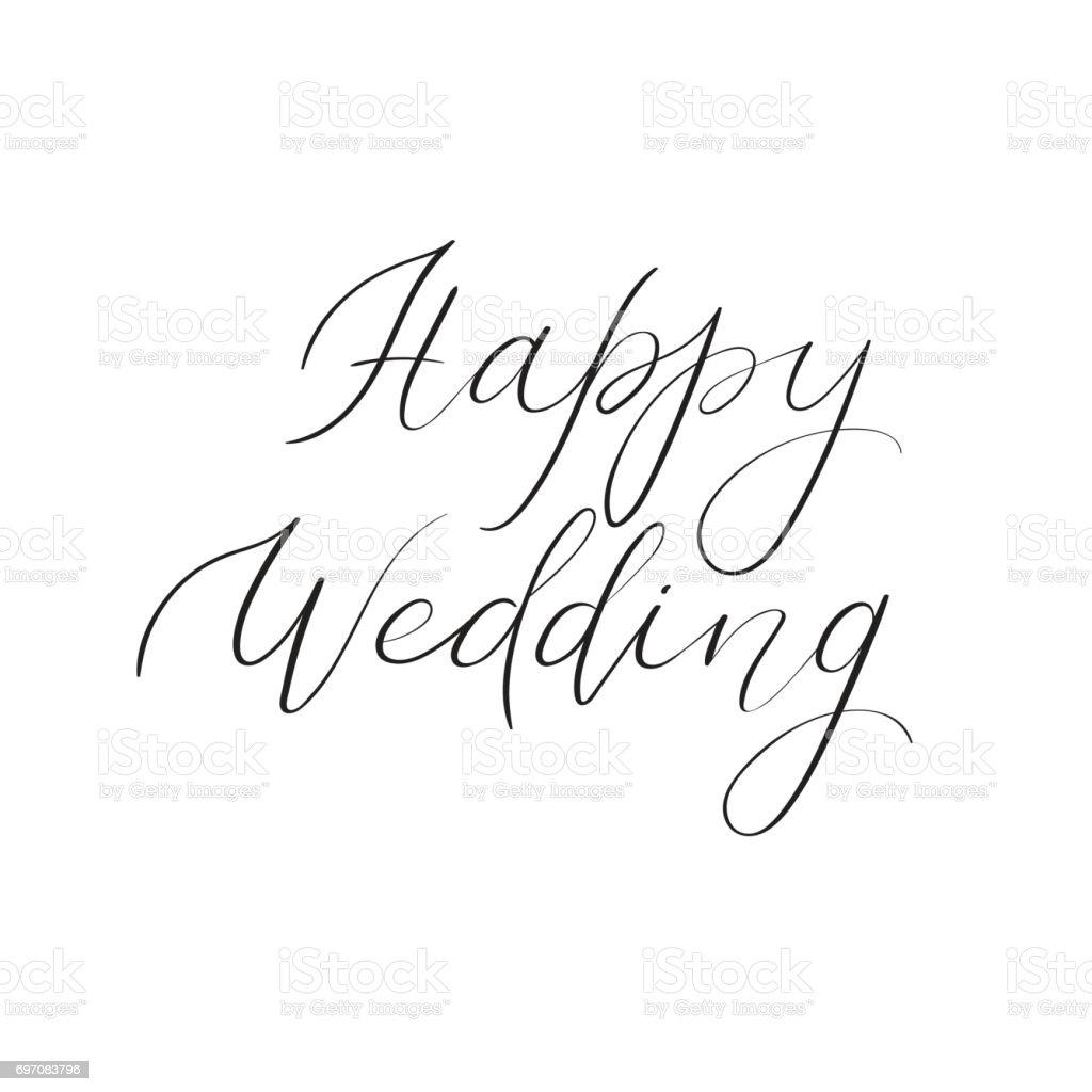 Happy wedding hand lettering text. Handwritten calligraphy greeting card. Vector vector art illustration