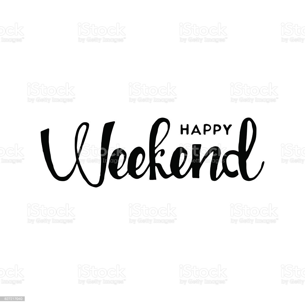 Happy weekend hand drawn lettering vector art illustration