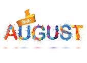 Hello august. Splash paint letters