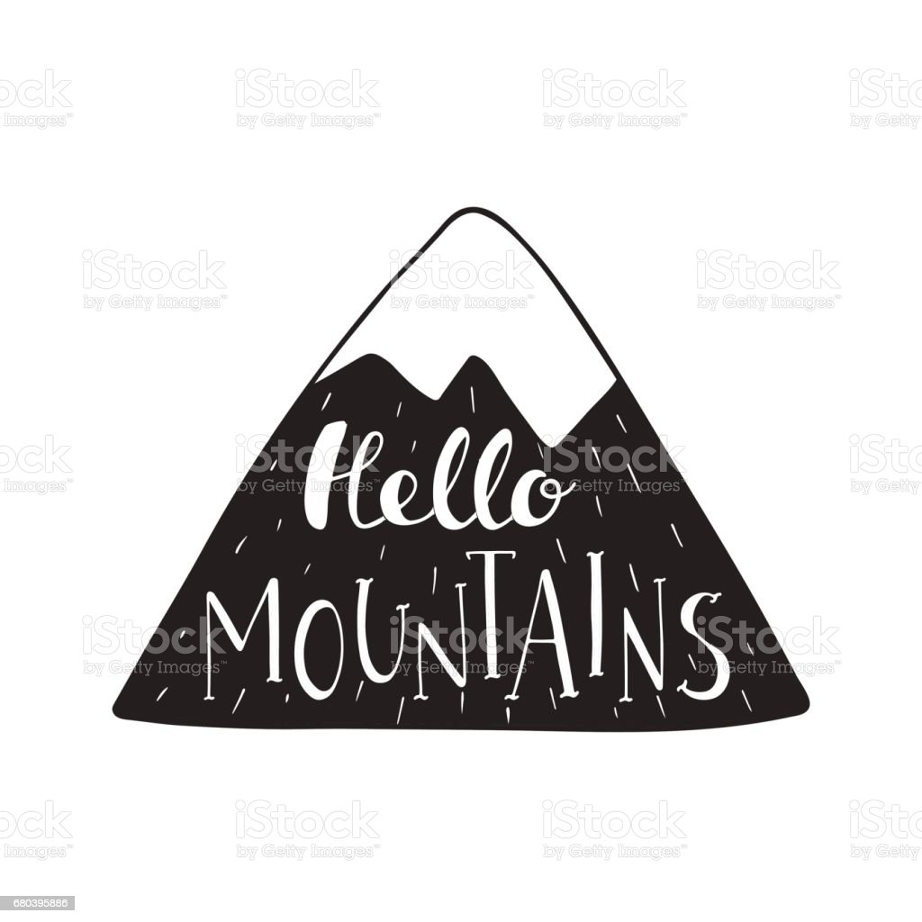 Hello Mountains. Mountain silhouette contains hand drawn text. vector art illustration