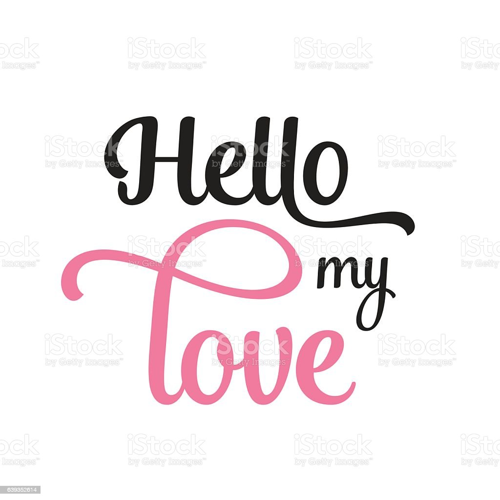 Hello My Love Calligraphy Stock Vector Art 639352614 Istock