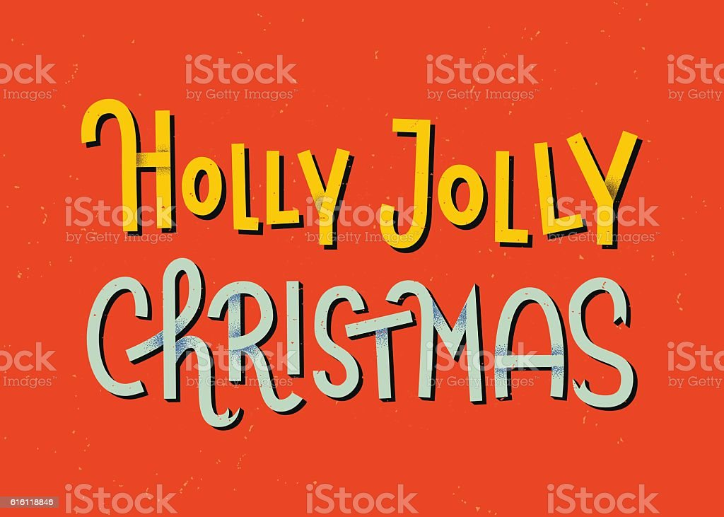 Holly Jolly Christmas lettering. Typographic greeting card with vector art illustration
