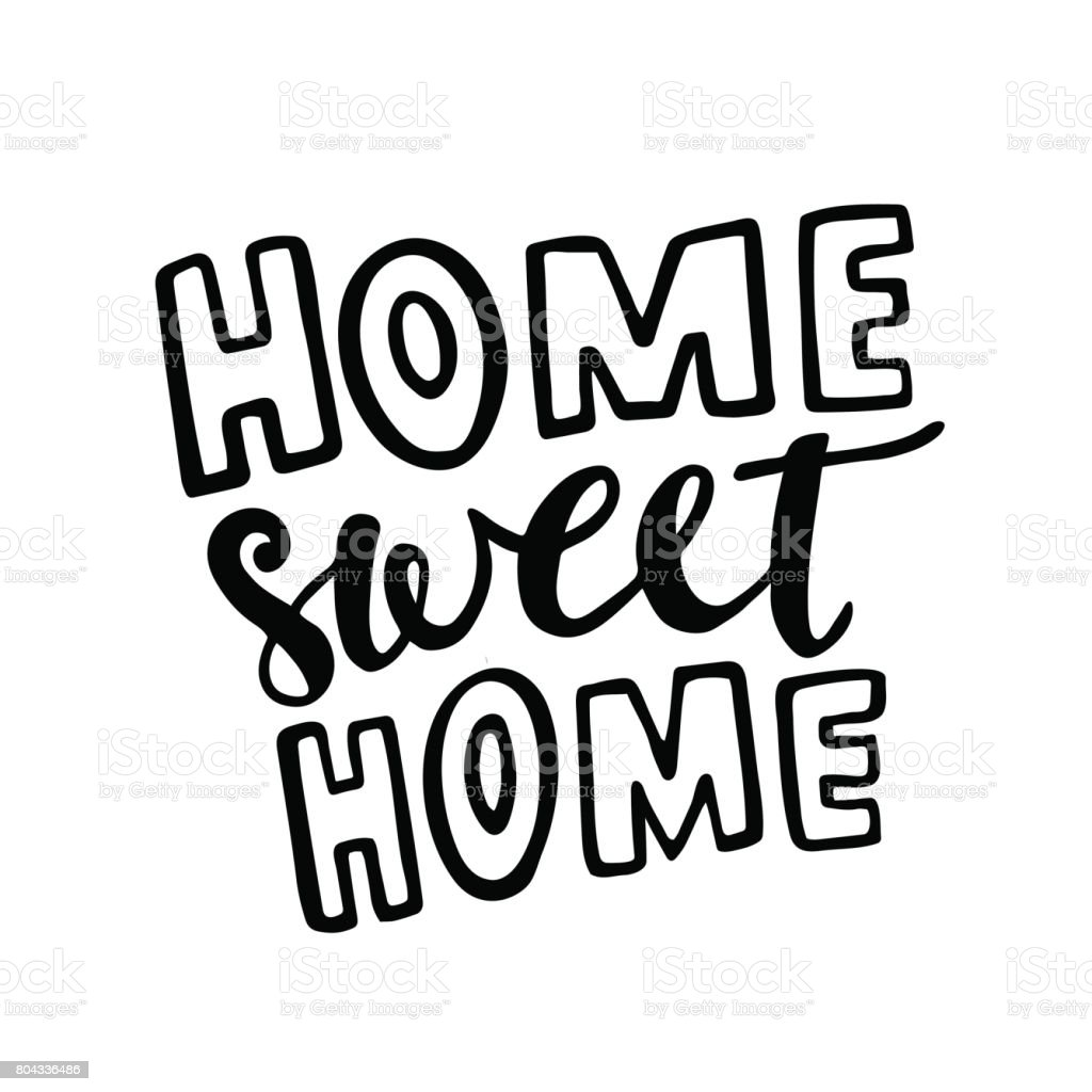 Home Sweet Home vector lettering. Motivational quote. Inspirational typography. vector art illustration