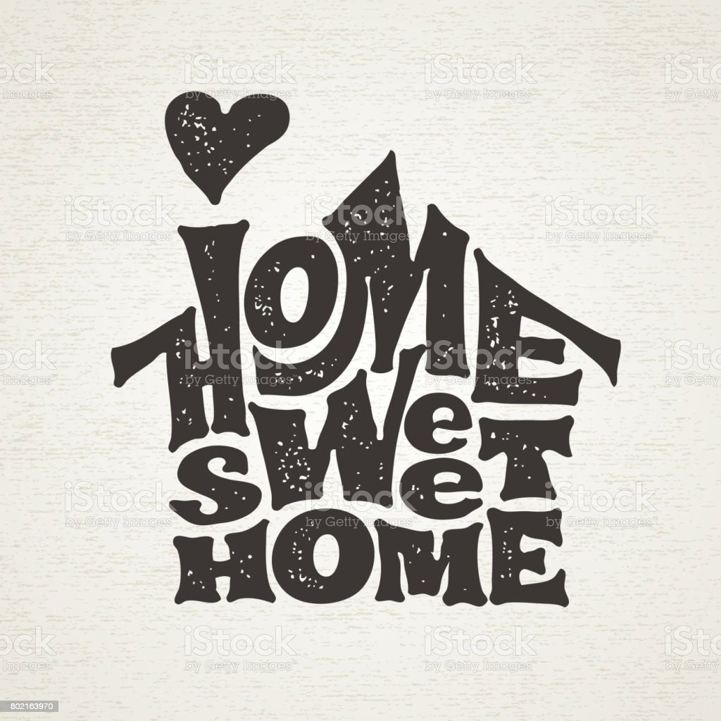 Home sweet home. Vector lettring with house shape vector art illustration