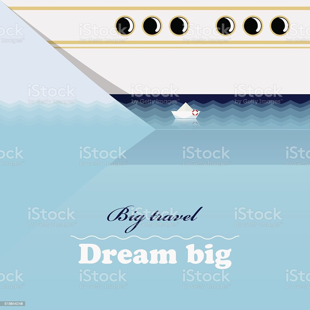 Huge ocean liner, little ship and inspiring lettering Dream big vector art illustration