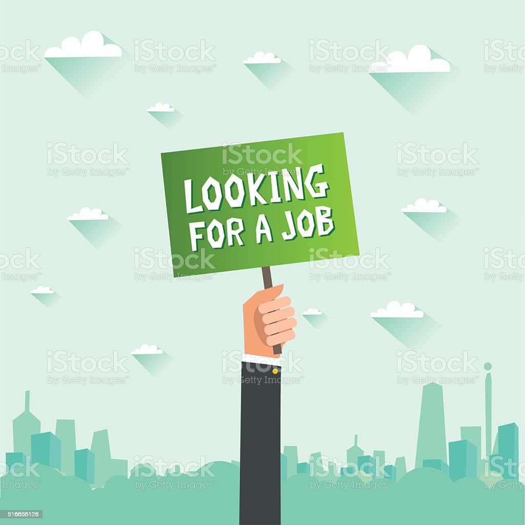 Human hand holding a placard with Looking For A Job announcemen vector art illustration
