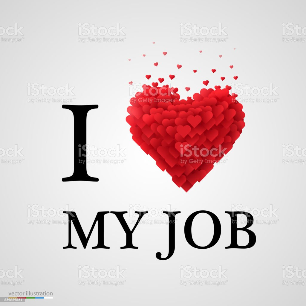 i love my job heart sign. vector art illustration