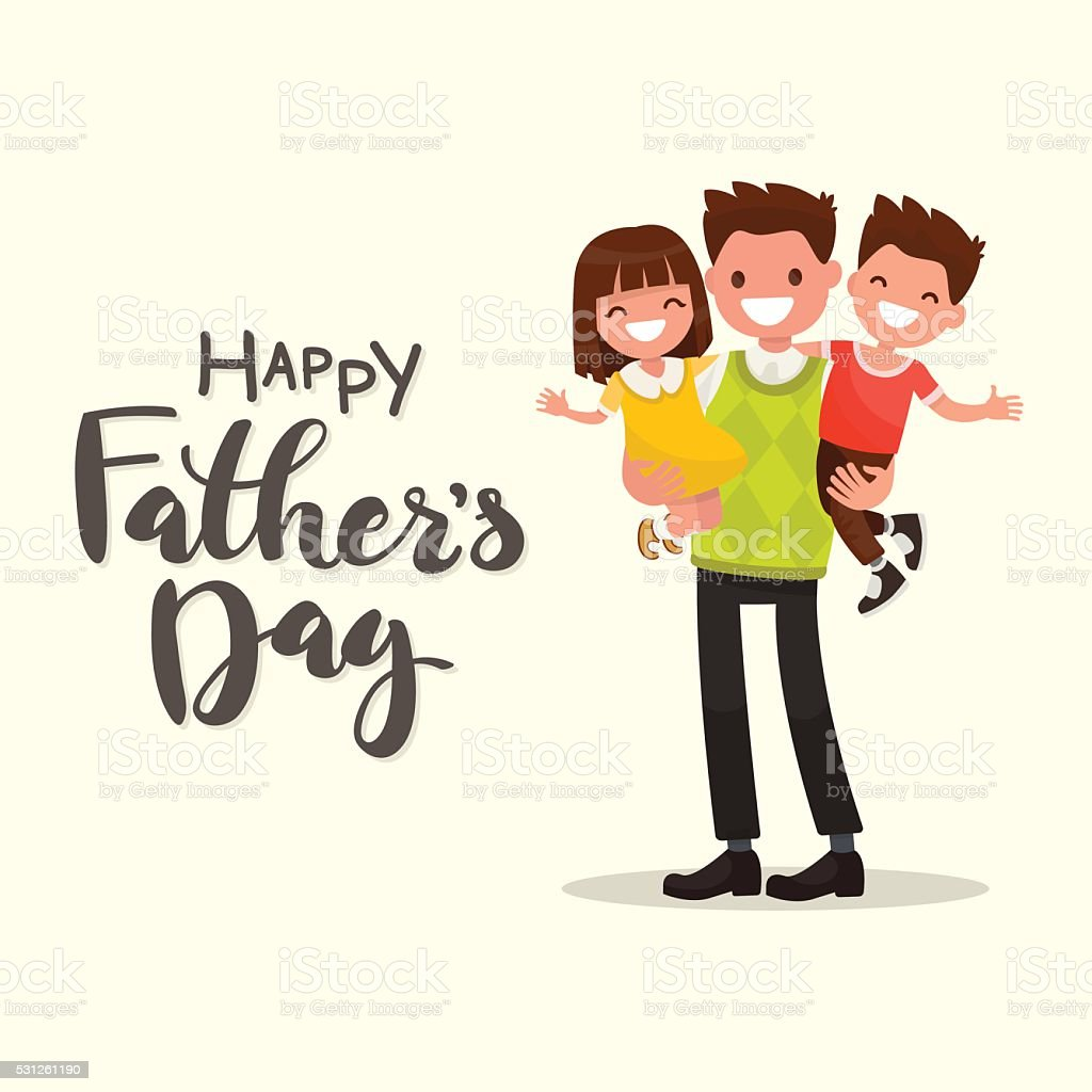 Inscription Happy Father's Day. Father holding his son and daugh vector art illustration