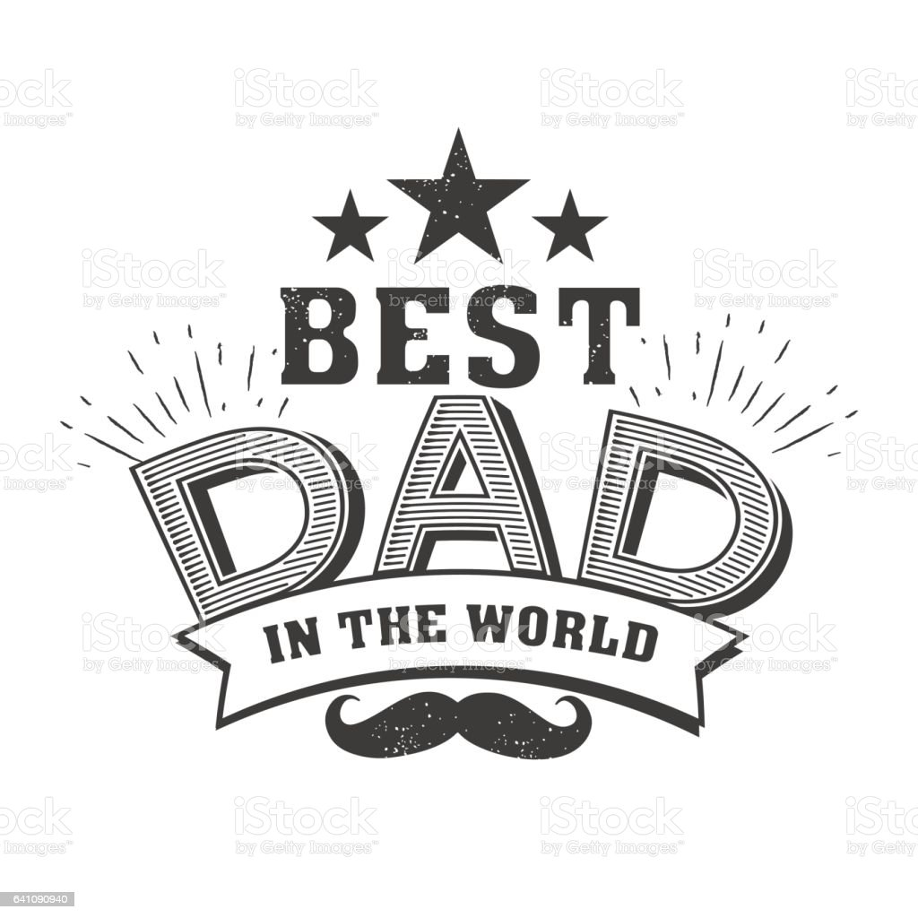 Isolated Happy fathers day quotes on the white background. Best dad in the world.Congratulation label, badge vector. Mustache, stars elements for your design vector art illustration