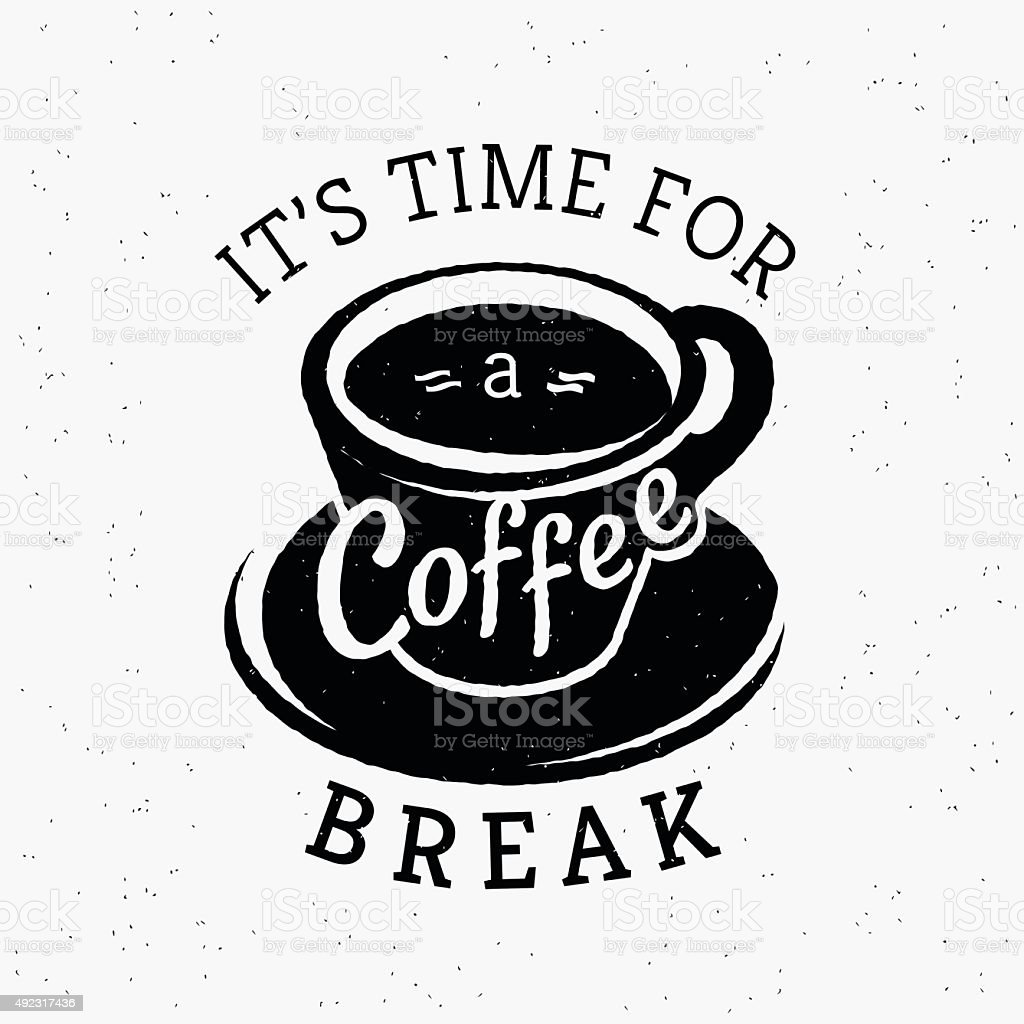 Its time for a coffee break hipster stylized poster vector art illustration