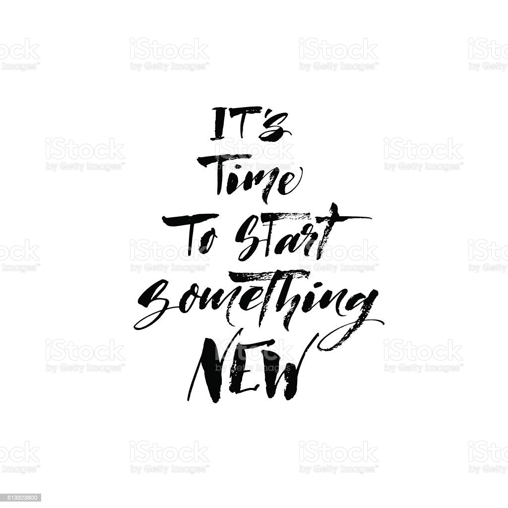 It's time to start something new phrase. vector art illustration