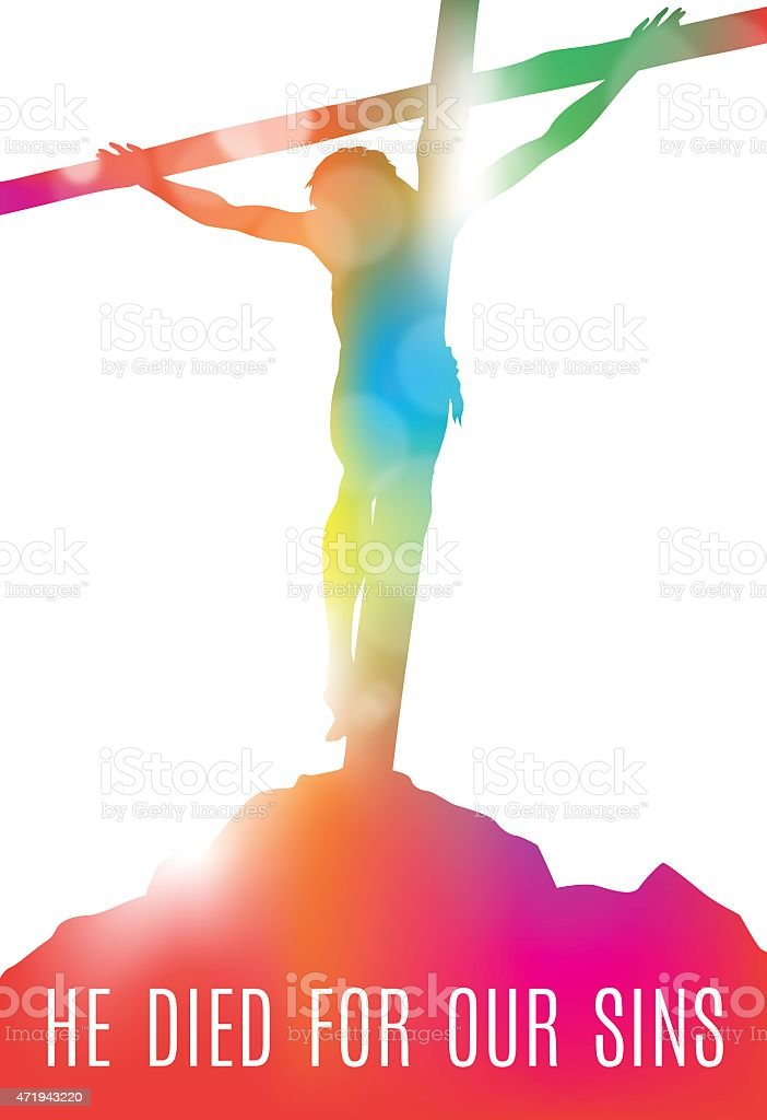 Jesus Christ on Cross He Died For Our Sins. vector art illustration