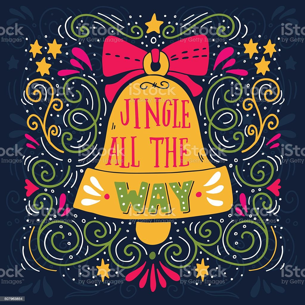 Jingle all the way. Winter holiday saying. vector art illustration
