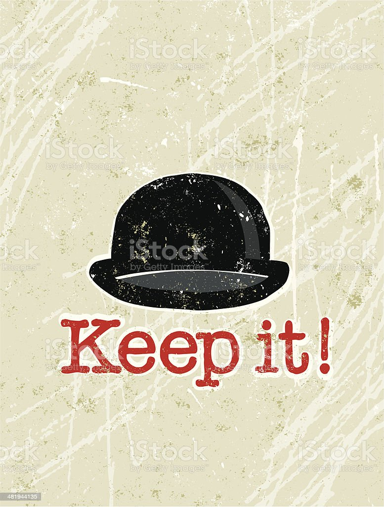 Keep it text under a Bowler Hat vector art illustration