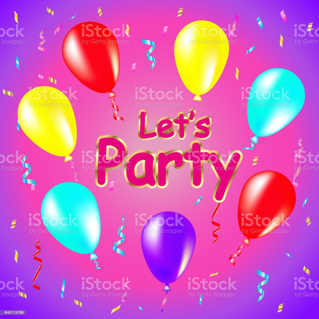Let's Party background with balloons, streamers, vector illustration vector art illustration