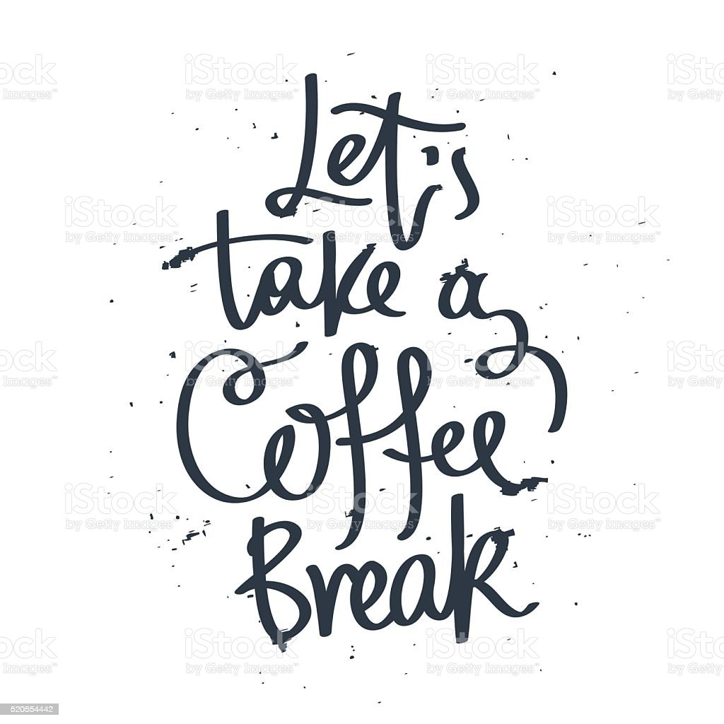 Let's take a coffee break vector art illustration