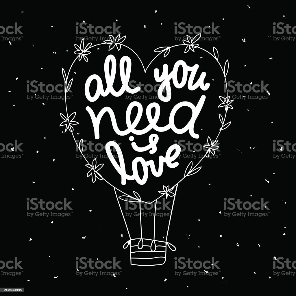 Lettering 'All you need is love' in a balloon vector art illustration