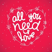 Lettering 'All you need is love'.