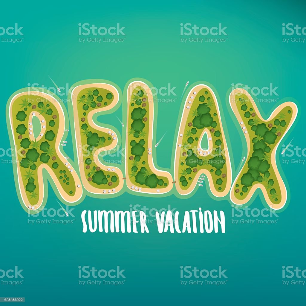 Lettering of islands to form the word relax vector art illustration