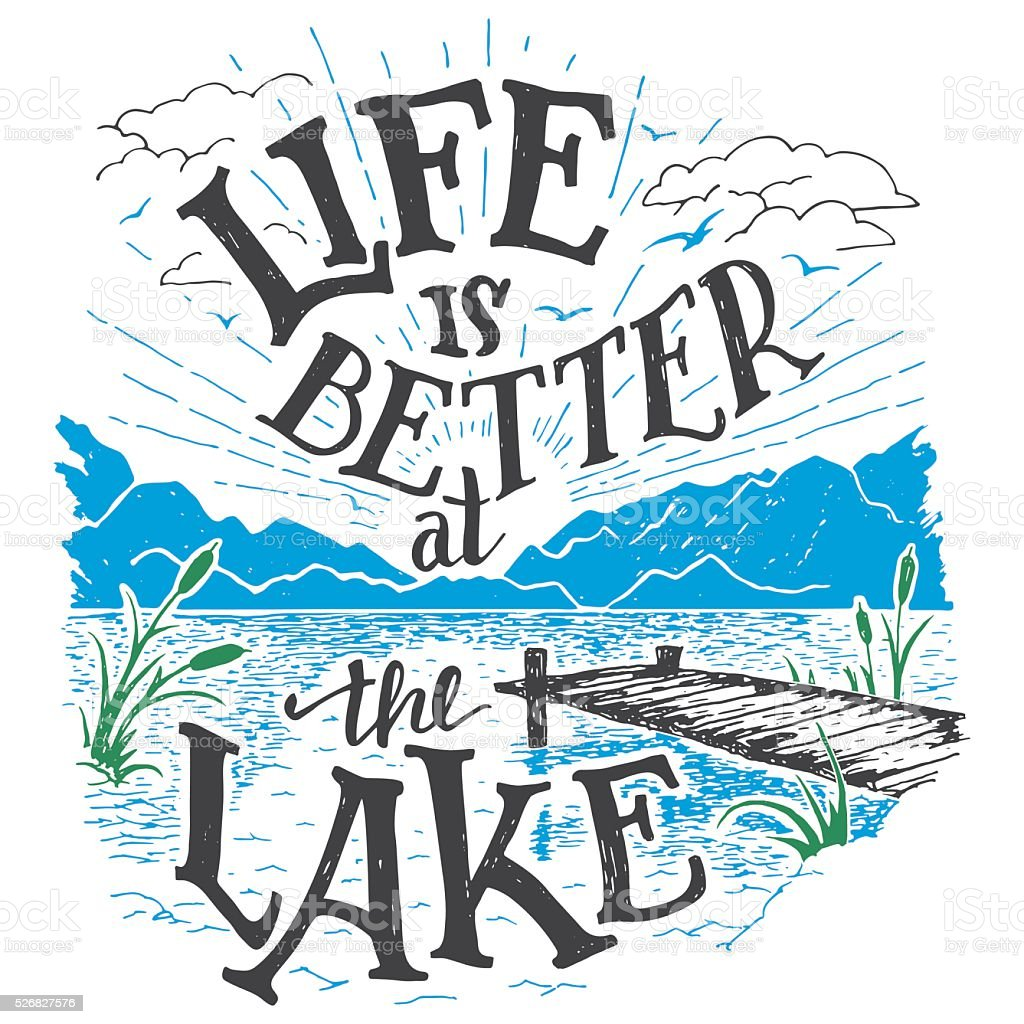 Life is better at the lake hand-lettering sign vector art illustration