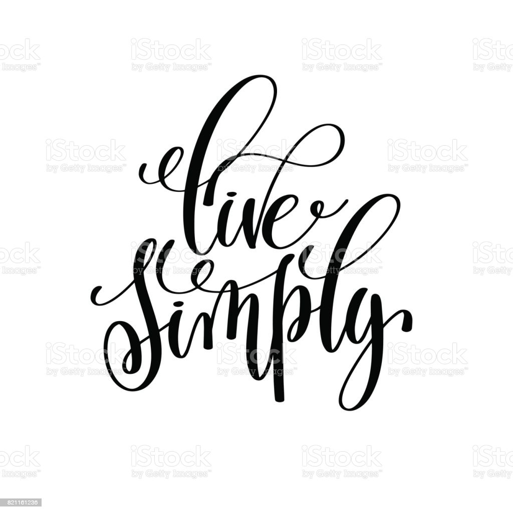 live simply black and white hand written lettering positive quot vector art illustration