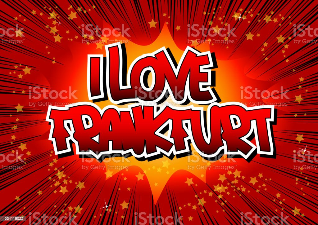 I Love Frankfurt - Comic book style word. vector art illustration