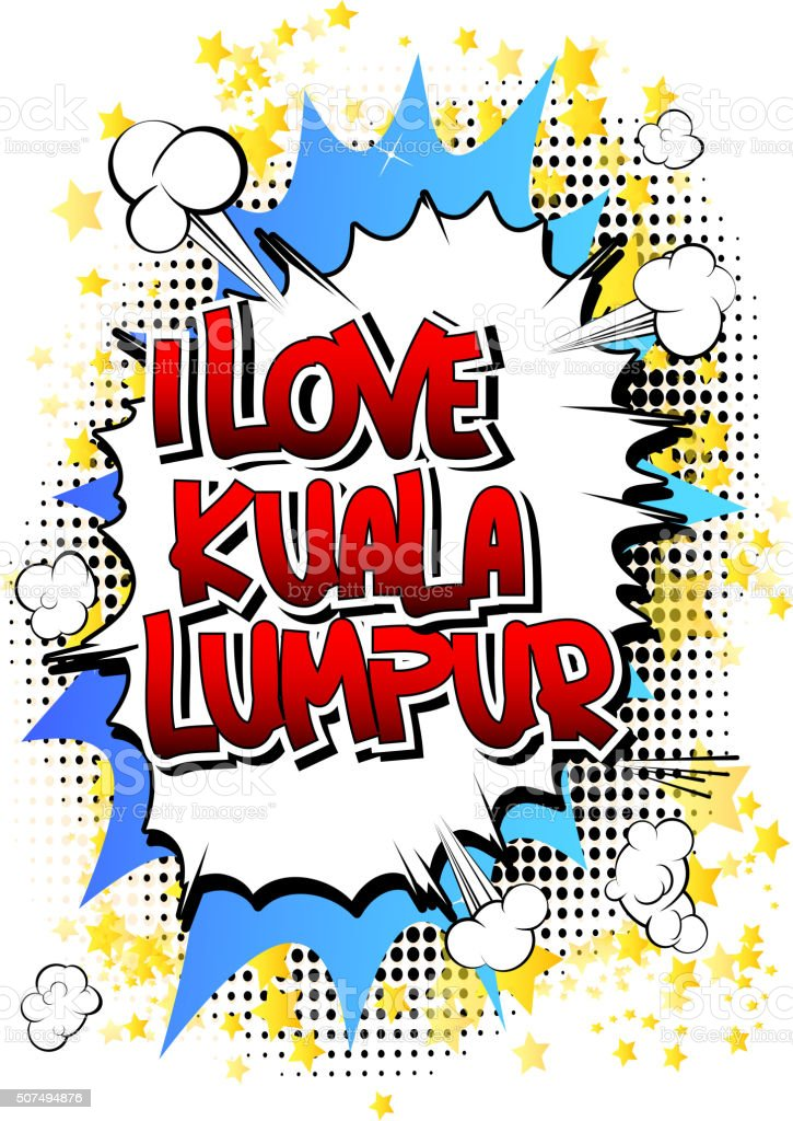 I Love Kuala Lumpur - Comic book style word. vector art illustration