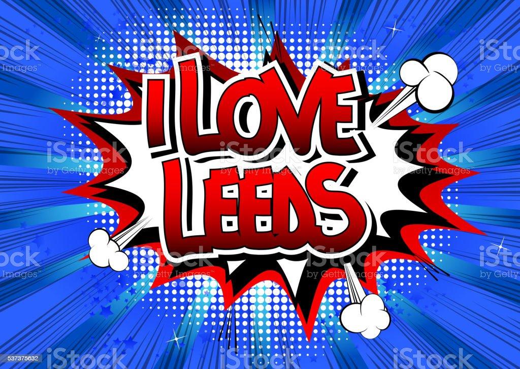 I Love Leeds - Comic book style word. vector art illustration