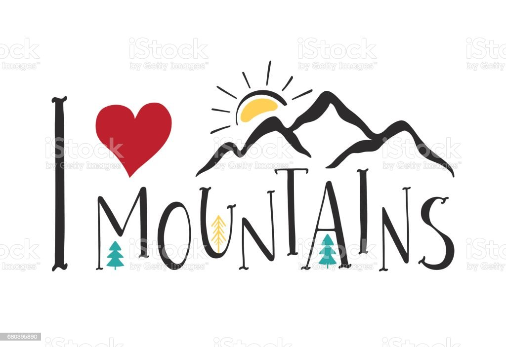 I love Mountains. Handwritten lettering for cards, posters and t-shirts. vector art illustration