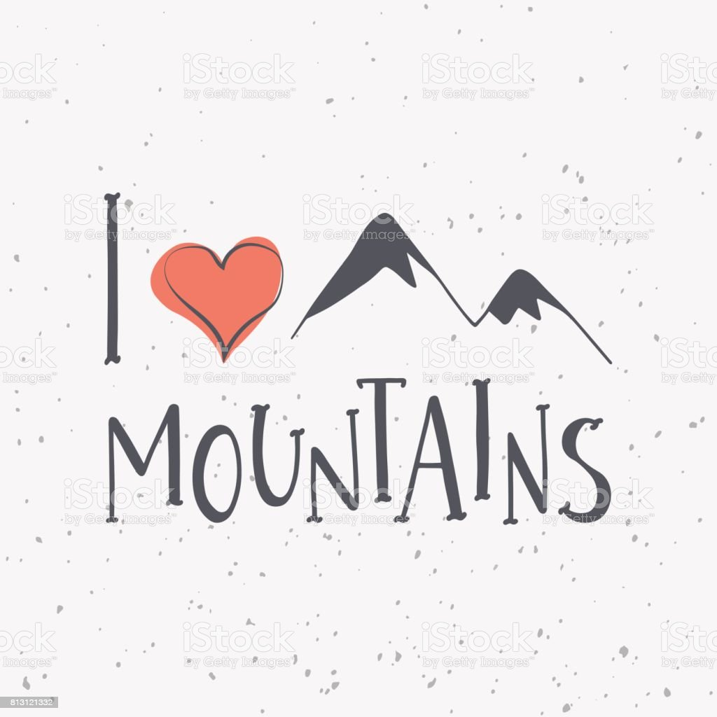I love mountains. Handwritten lettering phrase with mountains silhouette and red heart vector art illustration