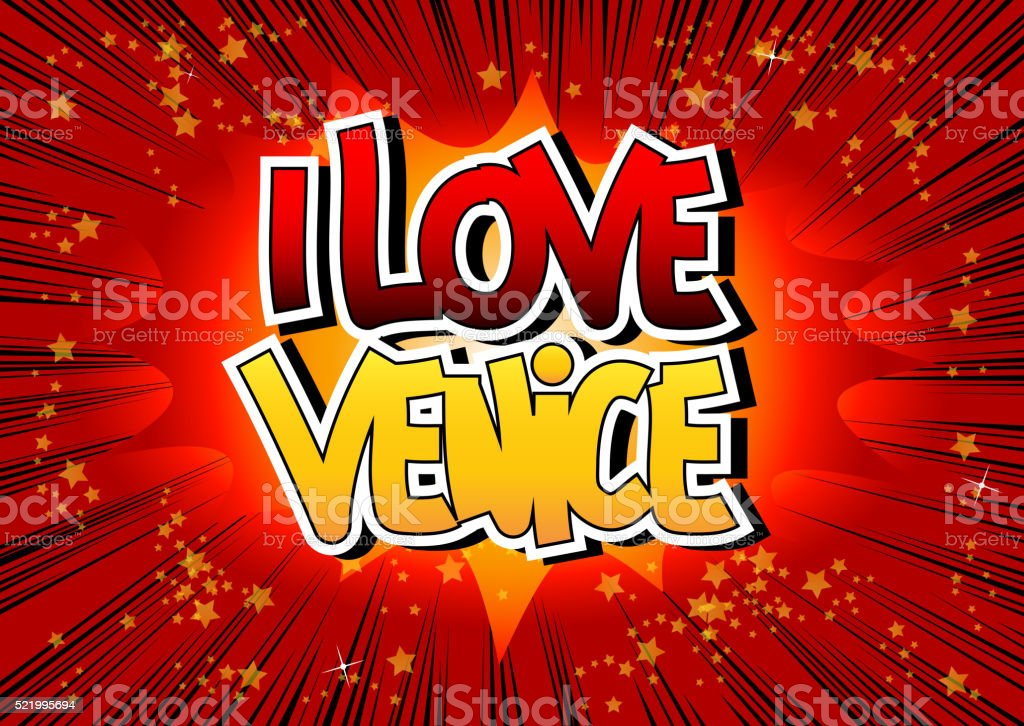I Love Venice - Comic book style word. vector art illustration