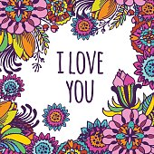 I love you, Flowers doodle - vector decorative frame