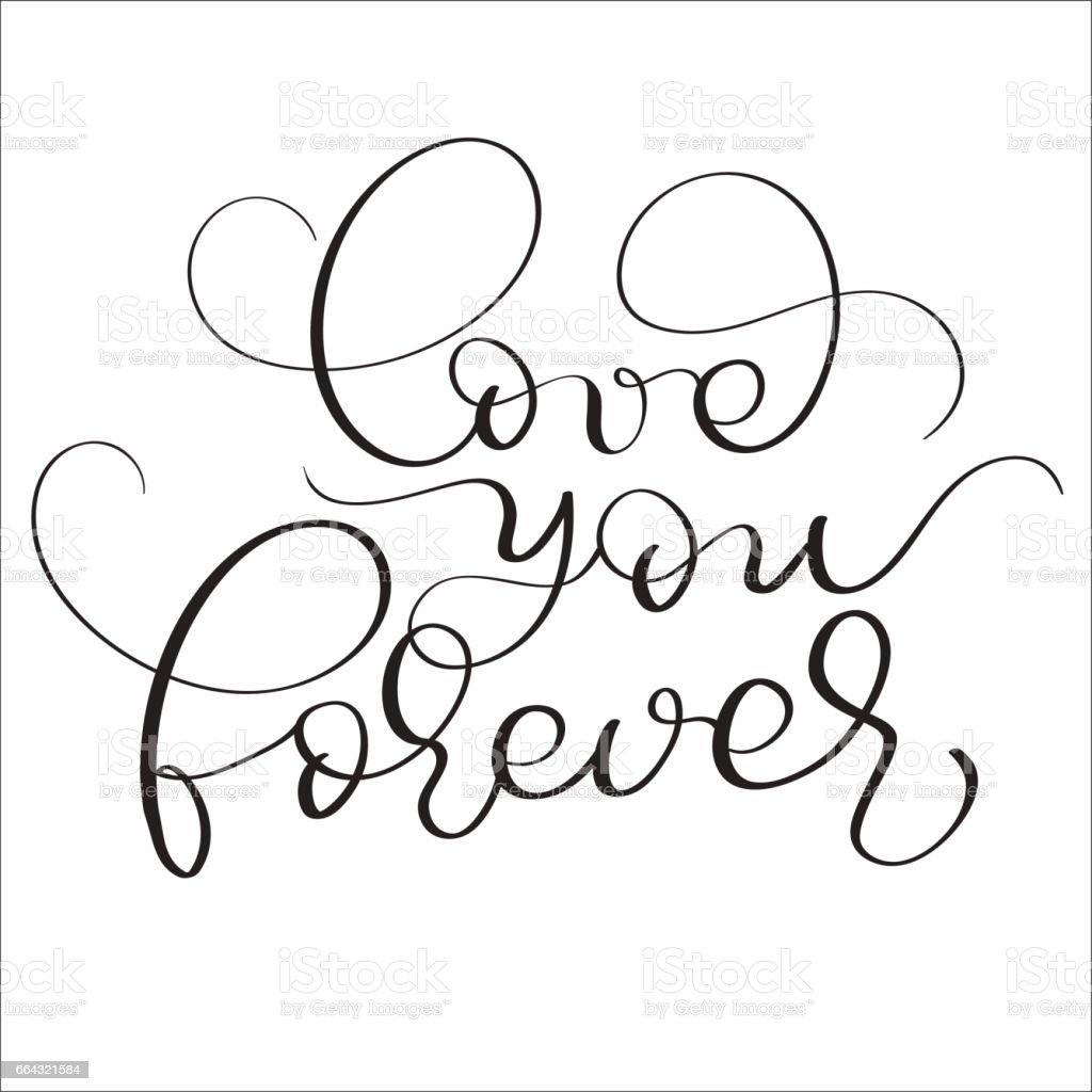 love you forever text on white background. Hand drawn vintage Calligraphy lettering Vector illustration EPS10 vector art illustration