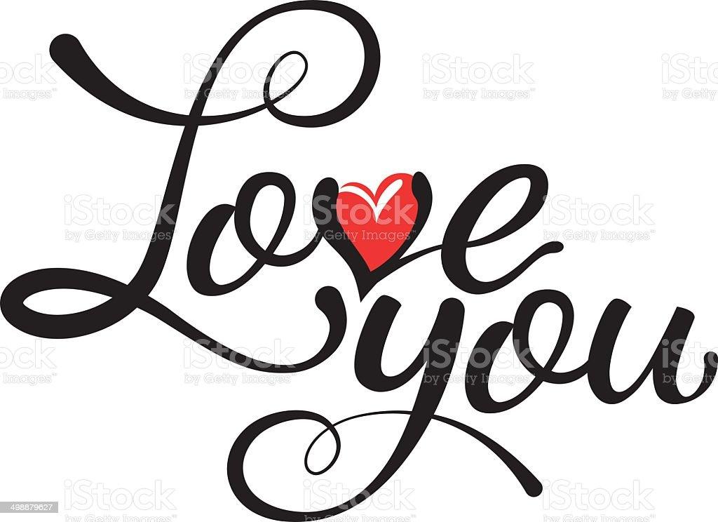 Love you - hand lettering, handmade calligraphy vector art illustration