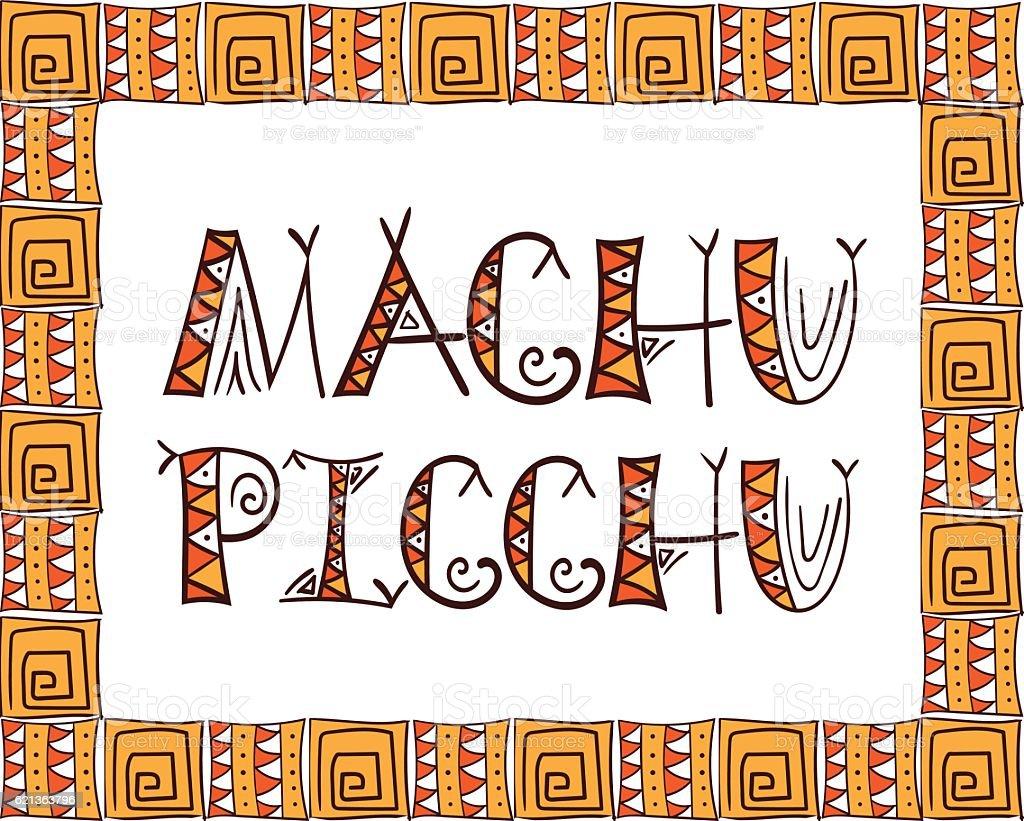 Machu Picchu illustration. Tribal Peru concept vector art illustration