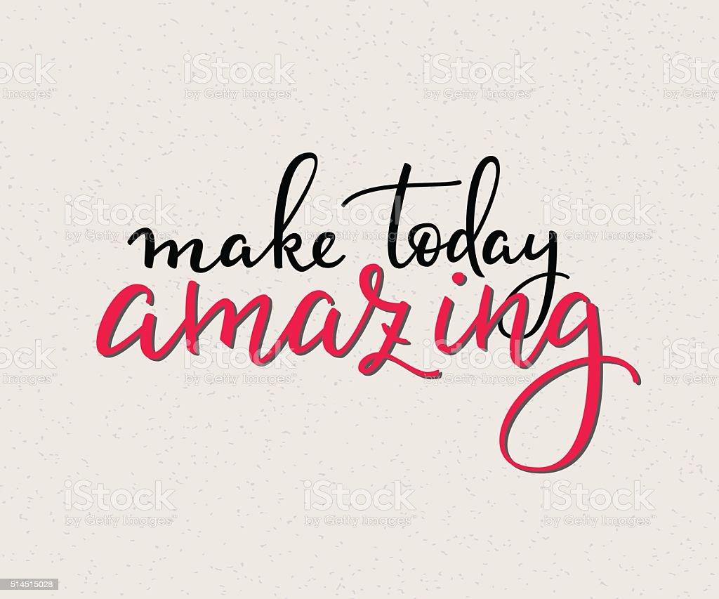 Make Today Amazing vector lettering vector art illustration
