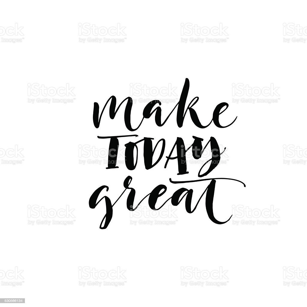 Make today great phrase. vector art illustration