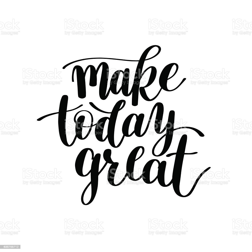 Make Today Great Vector Text Phrase Image, Inspirational Quote vector art illustration